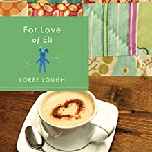 For Love of Eli (       UNABRIDGED) by Loree Lough Narrated by Amy Tallmadge