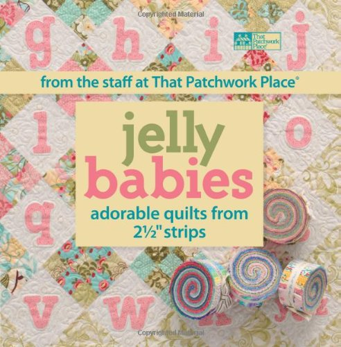 "Jelly Babies: Adorable Quilts From 2 1/2"" Strips From The Staff At That Patchwork Place® front-947487"