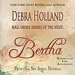 Mail-Order Brides of the West: Bertha: Montana Sky Series | Debra Holland