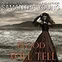Blood Will Tell Audiobook by Samantha Young Narrated by Luci Christian Bell