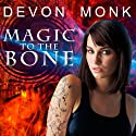 Magic to the Bone: Allie Beckstrom Series, Book 1 (       UNABRIDGED) by Devon Monk Narrated by Emily Durante