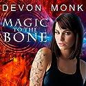 Magic to the Bone: Allie Beckstrom Series, Book 1 (       UNABRIDGED) by Devon Monk Narrated by Emily Durante