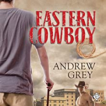 Eastern Cowboy (       UNABRIDGED) by Andrew Grey Narrated by Derrick McClain