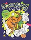 Dinosaurs Activity Book: Dinosaurs Books For Kids 3-8 (Mazes, Dot To Dot, Coloring, Drawing And More) (Coloring Books For Boys)