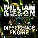 The Difference Engine (       UNABRIDGED) by William Gibson, Bruce Sterling Narrated by Simon Vance