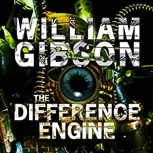 The Difference Engine | [William Gibson, Bruce Sterling]