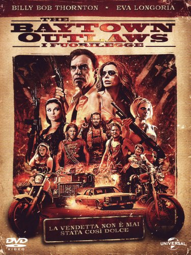 The Baytown outlaws - I fuorilegge [IT Import]