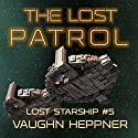 The Lost Patrol: Lost Starship Series, Book 5 Audiobook by Vaughn Heppner Narrated by Mark Boyett