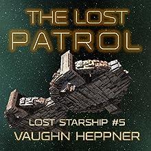 The Lost Patrol: Lost Starship Series, Book 5 Audiobook by Vaughn Heppner Narrated by Mark Boyett