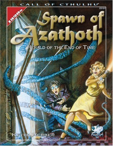 Spawn Of Azathoth: Herald of the End Of Time (Call of Cthulhu Horror Roleplaying) by Keith Herber (2005-06-01)