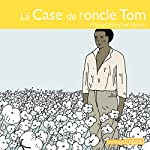 La case de l'oncle Tom | Harriett Beecher-Stowe