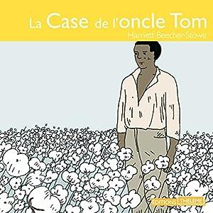 La case de l'oncle Tom | Livre audio