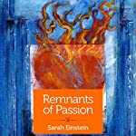 Remnants of Passion | Sarah Einstein