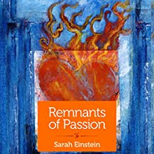 Remnants of Passion (       UNABRIDGED) by Sarah Einstein Narrated by Elinor Bell