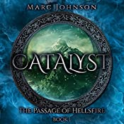 Catalyst: The Passage of Hellsfire, Book 1   Marc Johnson