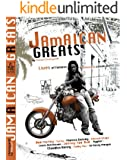 Jamaican Greats: The Lives of Famous & Notorious Jamaicans (Jamaica Insula Book 6)