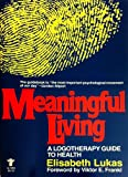 img - for Meaningful Living: Logotherapeutic Guide to Health book / textbook / text book