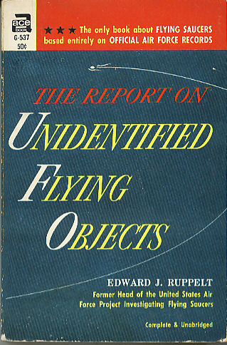 The Report on Unidentified Flying Objects - Complete and Unabridged #G-537, Ruppelt, Edward J.