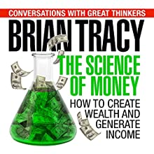 The Science of Money: How to Increase Your Income and Become Wealthy Audiobook by Brian Tracy, Dan Strutzel Narrated by Brian Tracy, Dan Strutzel