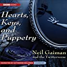 Hearts, Keys, and Puppetry (       UNABRIDGED) by Neil Gaiman, The Twitterverse Narrated by Katherine Kellgren