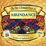 The Ten Ultimate Keys to Abundance | Matthew Radmanesh