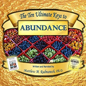 The Ten Ultimate Keys to Abundance | [Matthew Radmanesh]