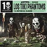 Los Tiki Phantoms Y El Misterio Del T...