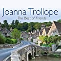 The Best of Friends (       UNABRIDGED) by Joanna Trollope Narrated by Clare Higgins
