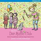 Beste Freundinnen und das Super-Kaninchen (Muffin-Club 3) | Katja Alves