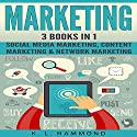 Social Media Marketing: 3 Books in 1: Social Media Marketing, Content Marketing & Network Marketing Hörbuch von K.L. Hammond Gesprochen von: Michael Hatak, Brad Gillian