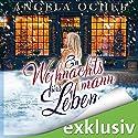 Ein Weihnachtsmann fürs Leben Hörbuch von Angela Ochel Gesprochen von: Christiane Marx