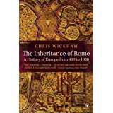 The Inheritance of Rome: A History of Europe from 400 to 1000by Chris Wickham