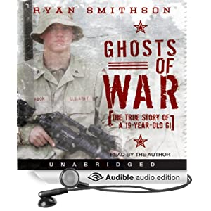 Ghosts of War - The True Story of a 19 Year Old G.I. - Ryan Smithson