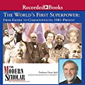 The Modern Scholar: World's First Superpower: From Empire to Commonwealth, 1901-Present (       UNABRIDGED) by Denis Judd Narrated by Denis Judd