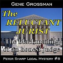 The Reluctant Jurist: Peter Sharp Legal Mystery, Number 8 | Livre audio Auteur(s) : Gene Grossman Narrateur(s) : Richard Rieman