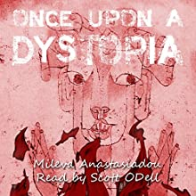 Once upon a Dystopia Audiobook by Mileva Anastasiadou Narrated by Scott ODell