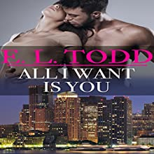 All I Want Is You: Forever and Ever, Book 1 (       UNABRIDGED) by E. L. Todd Narrated by Fauna Nyx, Nick J. Russo