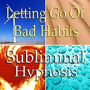 Letting Go of Bad Habits Subliminal Affirmations Speech