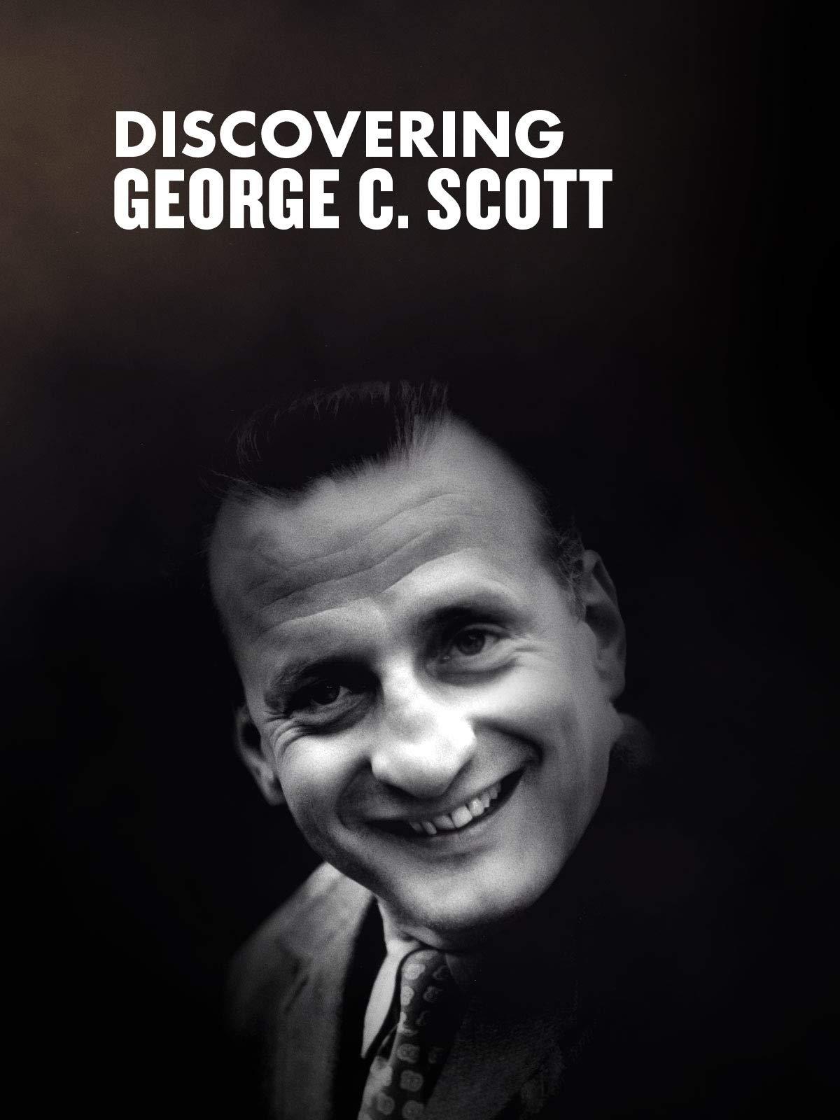 Discovering George C Scott
