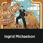 Ingrid Michaelson | Michael Ian Black,Ingrid Michaelson