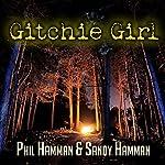 Gitchie Girl: The Survivor's Inside Story of the Mass Murders that Shocked the Heartland | Phil Hamman,Sandy Hamman