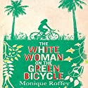 The White Woman on the Green Bicycle Audiobook by Monique Roffey Narrated by Adjoa Andoh