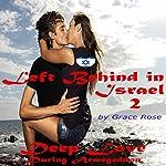 Deep Love During Armageddon: Left Behind in Israel Book 1 | Grace Rose