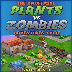 The Unofficial Plants vs Zombies Adventures Guide Audiobook