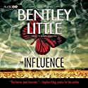 The Influence (       UNABRIDGED) by Bentley Little Narrated by Joe Barrett
