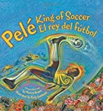img - for Pele, King of Soccer/Pele, El rey del futbol by Brown, Monica (2008) Hardcover book / textbook / text book