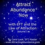 Attract Abundance Now: with EFT and t...