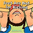Feet are Not for Kicking