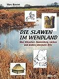 Image de Die Slawen im Wendland: Über Hitzacker, Dannenberg, Lüchow und andere slawische Orte (Merlin Regio