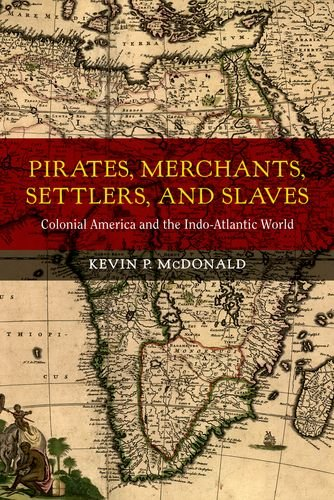 Image for publication on Pirates, Merchants, Settlers, and Slaves: Colonial America and the Indo-Atlantic World (California World History Library)
